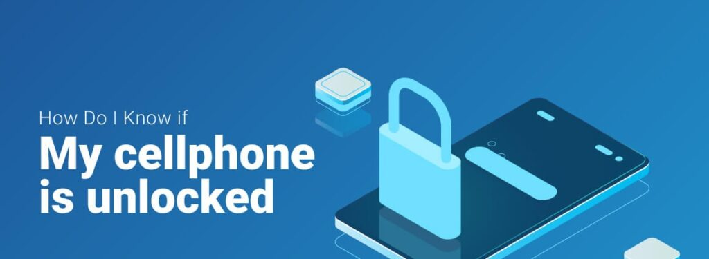 How To Check If The Phone Is Unlocked Without SIM